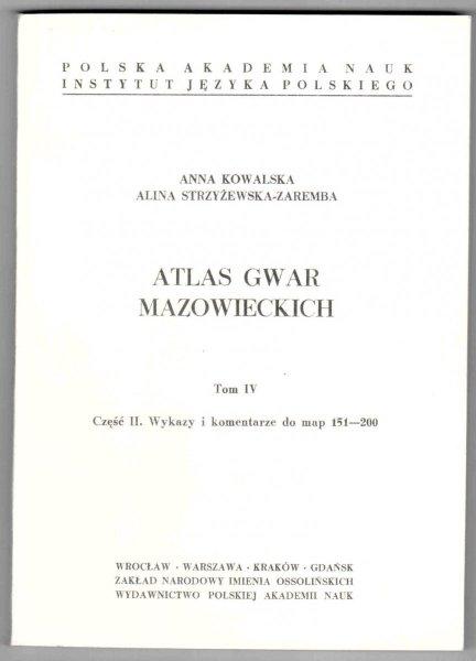 Kowalska Anna, Strzyżewska-Zaremba Alina - Atlas gwar mazowieckich. Tom IV. Część 1-2. Cz.1: Mapy [151-200]