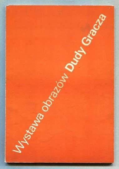 Centralne Biuro Wystaw Artystycznych. Wystawa obrazów Dudy Gracza z lat 1968-1984. Warszawa, II 1984