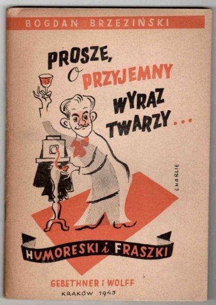 Brzeziński Bogdan - Proszę o przyjemny wyraz twarzy… Humoreski i fraszki