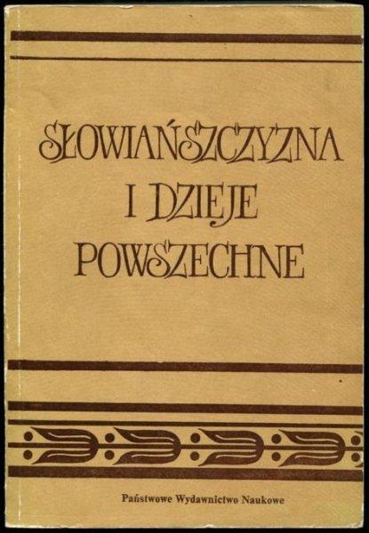 Słowiańszczyzna i dzieje powszechne. Studia ofiarowane Profesorowi Ludwikowi Bazylowowi w siedemdziesiątą rocznicę jego urodzin.