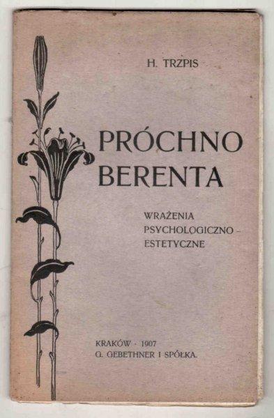 Trzpis H. - Próchno Berenta. Wrażenia psychologiczno-estetyczne