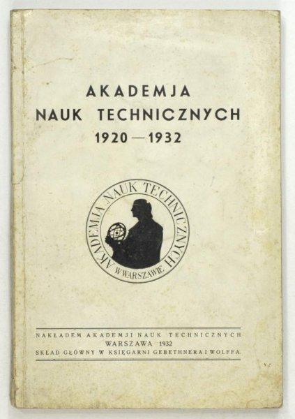 Akademja Nauk Technicznych 1920-1932.
