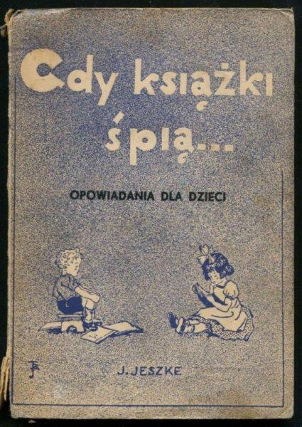 Jeszke J. - Gdy książki śpią...Opowiadania dla dzieci