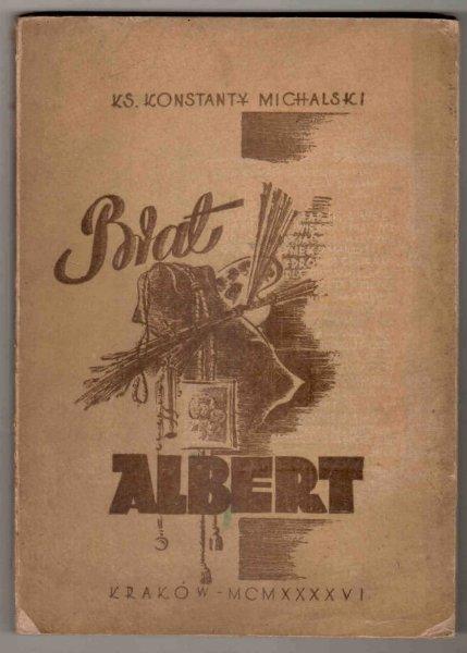 Michalski Konstanty - Brat Albert. W setną rocznicę urodzin (1846-1946)
