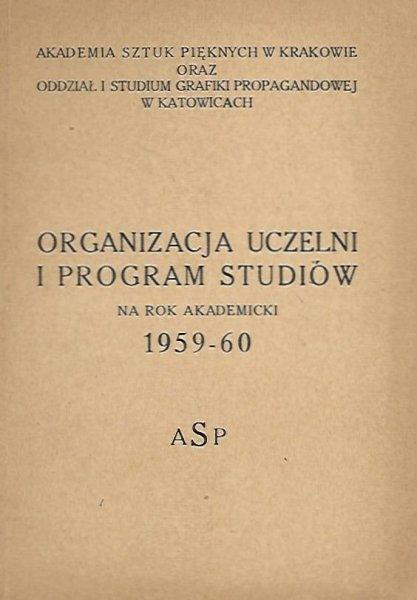 Akademia Sztuk Pięknych w Krakowie oraz Studium Grafiki Propagandowej w Katowicach: Organizacja uczelni i program studiów 1959-60