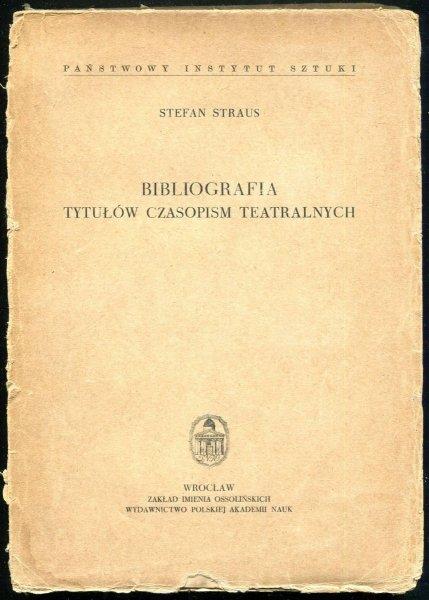 Straus Stefan - Bibliografia tytułów czasopism teatralnych