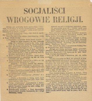SOCJALIŚCI wrogowie religji. Religja jest podstawą życia społecznego [...]. Człowiek pozbawiony wiary, sieje dookoła zgniliznę moralną i anarchję. Socjaliści zwalczają religję chrześcijańską, wiarę w Boga [...]. Wszystko co chce żyć, co nie chce zagłady,