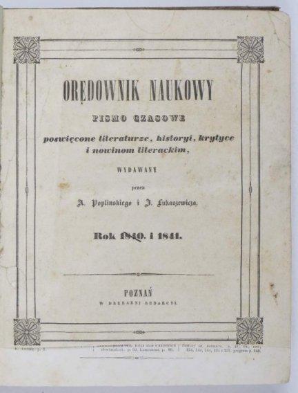 Orędownik Naukowy. Pismo czasowe poświęcone literaturze, historyi, krytyce i nowinom literackim. [R.1]-2: 1840-41.