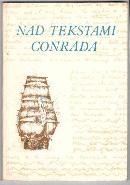 Nad tekstami Conrada. Pod red. Andrzeja Zgorzelskiego