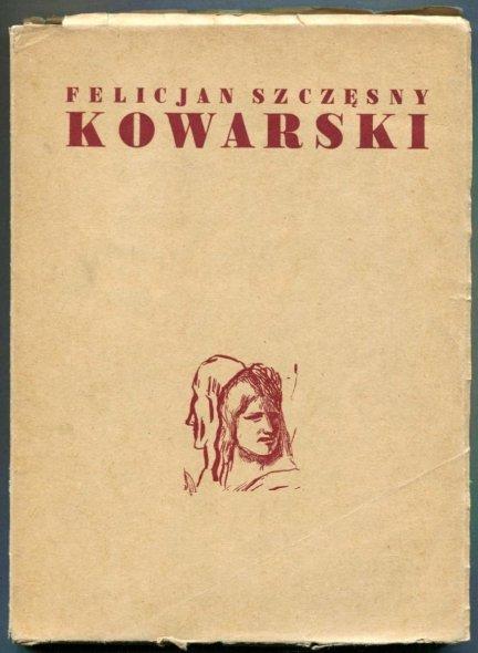 [katalog]. Akademia Sztuk Pięknych w Warszawie. Felicjan Szczęsny Kowarski. Wystawa pośmiertna w Muzeum Narodowym w Warszawie. Katalog wystawy, IV 1949