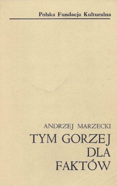 Marzecki Andrzej  - Tym gorzej dla faktów.