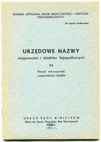 Urzędowe nazwy miejscowości i obiektów fizjograficznych. Z.53: Powiat wieruszowski województwo łódzkie