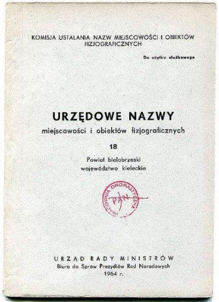 Urzędowe nazwy miejscowości i obiektów fizjograficznych. Z.18: Powiat białobrzeski województwo kieleckie