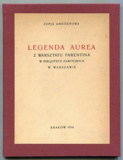 Ameisenowa Zofja — Legenda aurea z warsztatu Parentina w Bibljotece Zamoyskich w Warszawie.