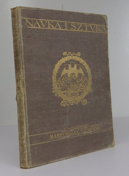 Sygietyński Antoni -  Maksymilian Gierymski. Z 92 ilustr.