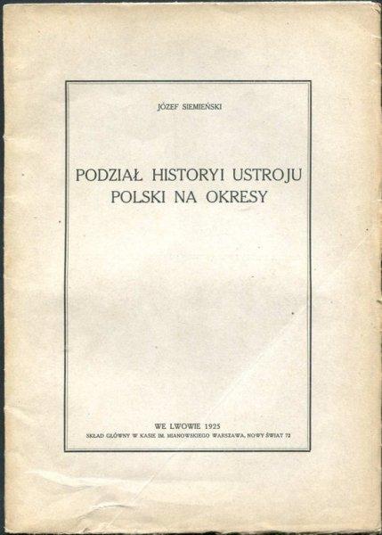 Siemieński Józef - Podział historyi ustroju Polski na okresy