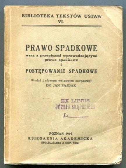 Sajdak Jan - Prawo spadkowe wraz z przepisami wprowadzającymi prawo spadkowe i Postępowanie spadkowe. Wydał i słowem wstępnem zaopatrzył...