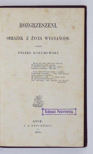 KOZUBOWSKI Feliks - Rozgrzeszeni. Obrazek z życia wygnańców