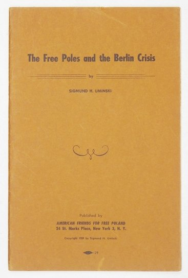 UMINSKI Sigmund H. - The Free Poles and the Berlin Crisis.