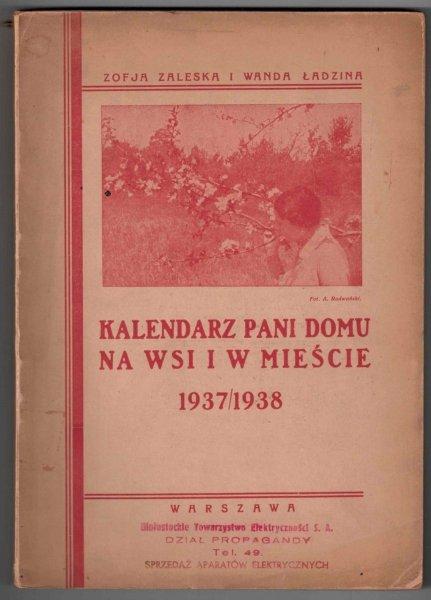 Zofja Zalewska i Wanda Ładzina - Kalendarz Pani Domu na Wsi i w Mieście 1937/1938