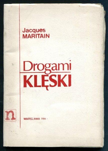 Maritain Jacques - Drogami klęski