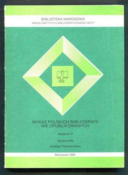 Pietrzykowska Jadwiga - Wykaz polskich bibliografii nie opublikowanych (planowanych, opracowywanych i ukończonych). 1988.