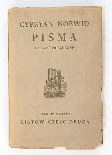 Norwid Cyprian Kamil - Wszystkie pisma... po dziś w całości lub fragmentach odszukane. Tom IX.
