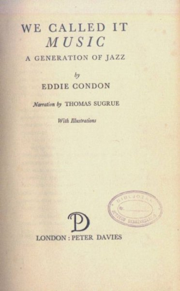 Condon Eddie - We Called It Music. A Generation of Jazz. Narration by Thomas Sugrue. With illustrations