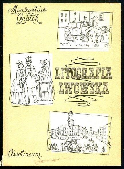 Opałek Mieczysław - Litografia lwowska 1822-1860