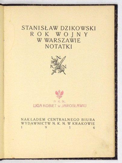 DZIKOWSKI Stanisław - Rok wojny w Warszawie. Notatki.