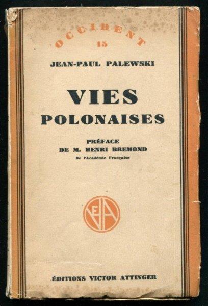 Palewski Jean-Paul - Vies polonaises. Préface de Henri Bremond.
