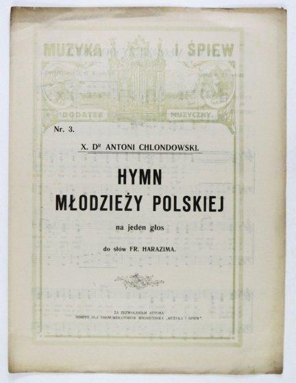 [NUTY]. MUZYKA i Śpiew. Dodatek muzyczny. Antoni Chlondowski Hymn młodzieży polskiej na jeden głos do słów Fr. Harazima