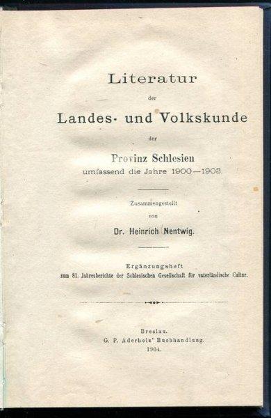 NENTWIG Heinrich - Literatur der Landes- und Volkskunde der Provinz Schlesien umfassend die Jahre 1900-1903