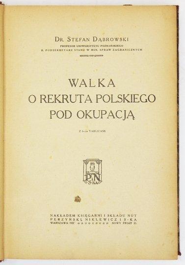 DĄBROWSKI Stefan - Walka o rekruta polskiego pod okupacją. Z 6-ciu tablicami.
