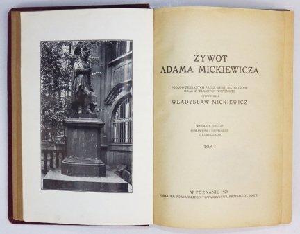 MICKIEWICZ Władysław - Żywot Adama Mickiewicza podług zebranych przez siebie materjałów oraz z własnych wspomnień opowiedział ... Wyd. II poprawione i uzupełnione, z ilustracjami. T. 1-2.