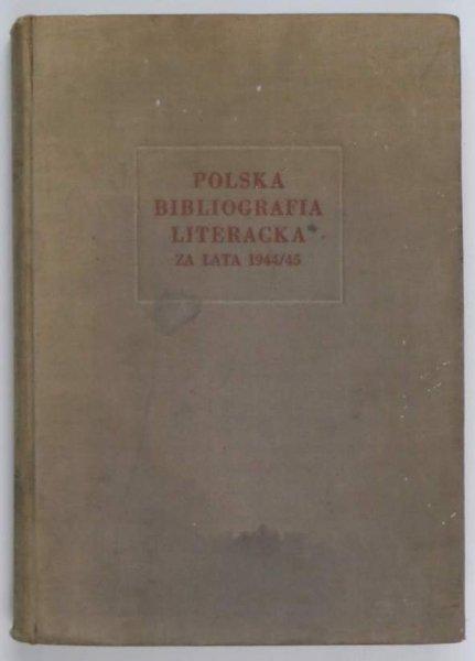 Polska bibliografia literacka za lata 1944/45. 1957.