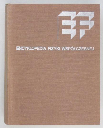 Wróblewski Andrzej Kajetan [red.] - Encyklopedia fizyki współczesnej