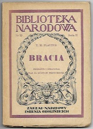 Plautus T. - Bracia (Menaechmi). Przełożył i opracował Gustaw Przychocki.
