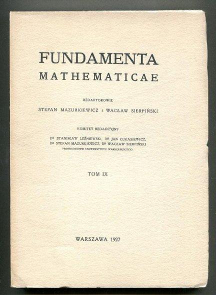 Fundamenta Mathematicae. Redaktorowie: Stefan Mazurkiewicz i Wacław Sierpiński. T.9 [1963]