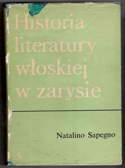 Sapegno Natalino - Historia literatury włoskiej w zarysie. Podręcznik
