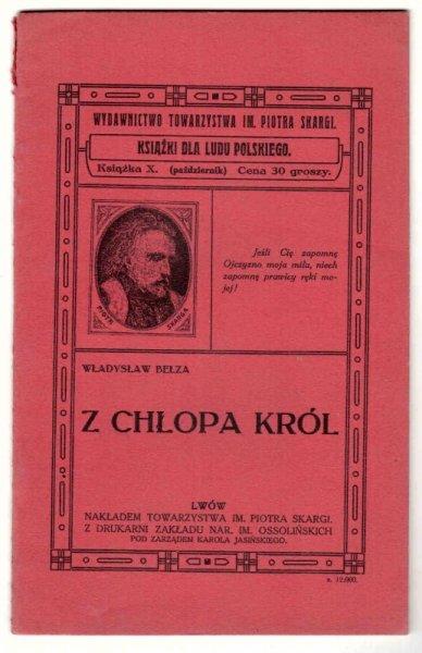 Bełza Władysław - Z chłopa król. Starą ale bardzo ucieszną historyę na swój sposób opowiedział …