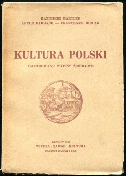 Hartleb Kaziemierz, Bardach Artur, Bielak Franciszek - Kultura Polski. Ilustrowane wypisy źródłowe.