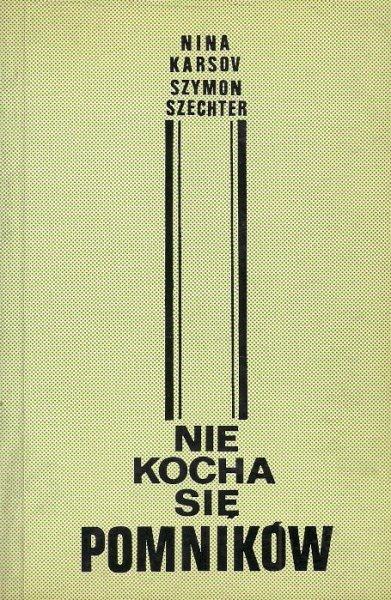 Karsov Nina, Szechter Szymon - Nie kocha się pomników. Wydanie drugie.