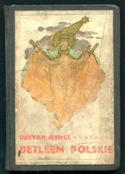 Rydel Lucyan - Betleem polskie