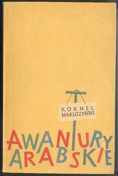 Makuszyński Kornel - Awantury arabskie. Okładkę projektowała Barbara Biernat.