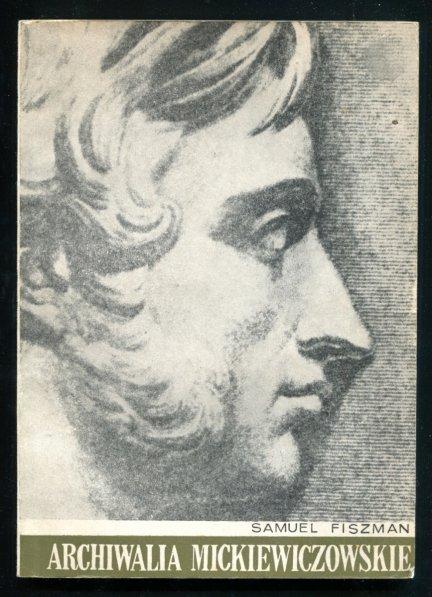 Fiszman Samuel - Archiwalia Mickiewiczowskie