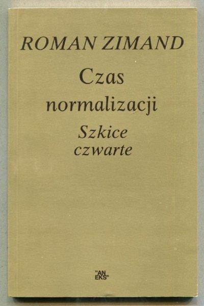 Zimand Roman - Czas normalizacji. Szkice czwarte