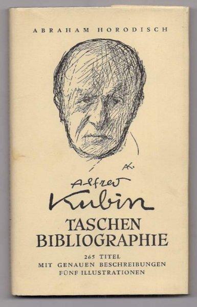 Horodisch Abraham - Alfred Kubin Taschenbibliographie. Anschliessend einige Gedanken über Alfred Kubin als Zeichner.