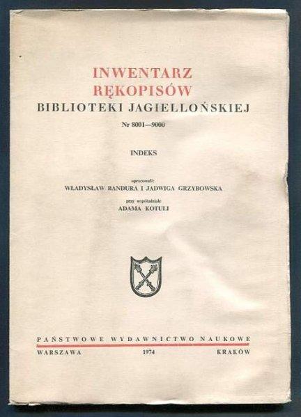 Bandura Władysław, Grzybowska Jadwiga - Inwentarz rękopisów Biblioteki Jagiellońskiej nr 8001-9000. Indeks.