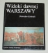 Kobielski Dobrosław - Widoki dawnej Warszawy